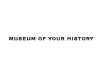 MUSEUM OF YOUR HISTORY